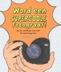 Bekijk details van Word een supercoole fotograaf!