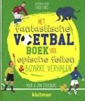 Bekijk details van Het fantastische voetbalboek vol epische feiten & bizarre verhalen