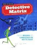 Bekijk details van Detective Matrix en de moord op landgoed De Witte Raaf