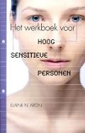 Bekijk details van Het werkboek voor hoog sensitieve personen
