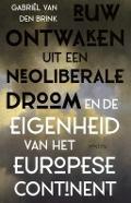 Bekijk details van Ruw ontwaken uit een neoliberale droom en de eigenheid van het Europese continent
