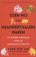 Bekijk details van Toen wij nog neanderthalers waren en andere verhalen over de menselijke evolutie