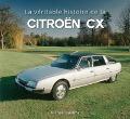 Bekijk details van La véritable histoire de la Citroën CX