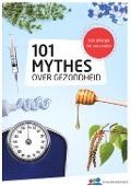 Bekijk details van 101 mythes over gezondheid