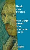 Bekijk details van Van Gogh sneed hier nooit een oor af