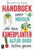 Bekijk details van Handboek voor mensen die hun kamerplanten altijd dood laten gaan