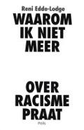 Bekijk details van Waarom ik niet meer met witte mensen over racisme praat