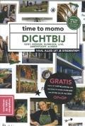 Bekijk details van Time to momo Dichtbij