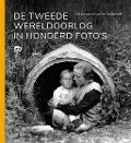 Bekijk details van De Tweede Wereldoorlog in honderd foto's