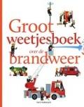 Bekijk details van Groot weetjesboek over de brandweer