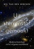 Bekijk details van Uit sterrenstof gemaakt