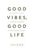 Bekijk details van Good vibes, good life
