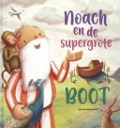 Bekijk details van Noach en de supergrote boot