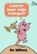 Bekijk details van Luister naar mijn trompet!