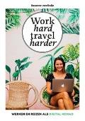 Bekijk details van Work hard travel harder