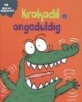 Bekijk details van Krokodil is ongeduldig