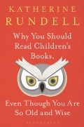 Bekijk details van Why you should read children's books, even though you are so old and wise