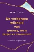 Bekijk details van De verborgen wijsheid van spanning, stress, zorgen en onzekerheid