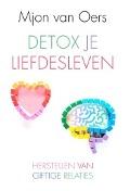Bekijk details van Detox je liefdesleven