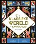 Bekijk details van De klassieke wereld in 100 woorden