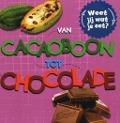 Bekijk details van Van cacaoboon tot chocolade