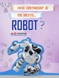 Bekijk details van Hoe ontwerp je de beste... robot? In 10 stappen