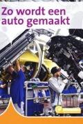 Bekijk details van Zo wordt een auto gemaakt