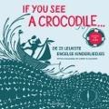 Bekijk details van If You See a Crocodile...