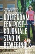 Bekijk details van Rotterdam, een postkoloniale stad in beweging
