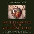 Bekijk details van Michelangelo en de sixtijnse kapel