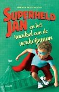 Bekijk details van Superheld Jan en het raadsel van de verdwijnman
