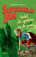 Bekijk details van Superheld Jan hakt de spoken in de pan