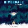 Bekijk details van Riverdale - De roadtrip