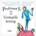 Bekijk details van Professor S. en de verslaafde koning