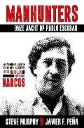 Bekijk details van Manhunters - Onze jacht op Pablo Escobar