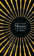 Bekijk details van Moussa, of de dood van een Arabier