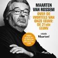Bekijk details van Maarten van Rossem over de wortels van onze eeuw: de eenentwintigste eeuw
