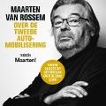 Bekijk details van Maarten van Rossem over de tweede automobilisering