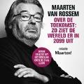Bekijk details van Maarten van Rossem over de toekomst