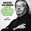 Bekijk details van Maarten van Rossem over de Nederlandse politiek en het hedendaagse populisme