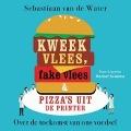 Bekijk details van Kweekvlees, fake vlees en pizza's uit de printer