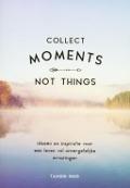 Bekijk details van Collect moments, not things