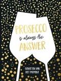 Bekijk details van Prosecco is always the answer