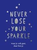 Bekijk details van Never lose your sparkle