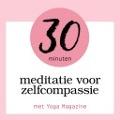 Bekijk details van 30 minuten meditatie voor zelfcompassie
