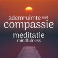 Bekijk details van Meditatie ademruimte met compassie - Mindfulness