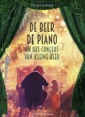 Bekijk details van De Beer, de piano en het concert van Kleine Beer