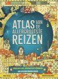 Bekijk details van Atlas van de allergrootste reizen