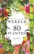Bekijk details van Een reis om de wereld in 80 planten