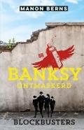 Bekijk details van Banksy ontmaskerd